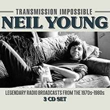 Neil Young: Transmission Impossible: Legendary Radio Broadcasts From The 1970s - 1980s, 3 CDs