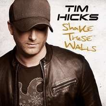 Tim Hicks: Shake These Walls, CD