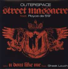 """Outerspace: Street Massacre / U Don't Like Me, Single 12"""""""