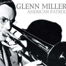 Glenn Miller (1904-1944): American Patrol, CD