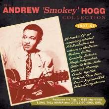 "Andrew ""Smokey"" Hogg: Thew Andrew 'Smokey' Hogg Collection 1937 - 1957, 2 CDs"