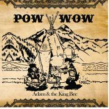 Adam & The King Bee: Pow Wow, CD