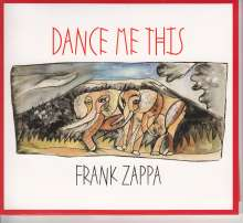 Frank Zappa (1940-1993): Dance Me This, CD