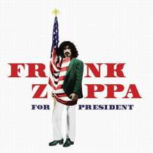Frank Zappa (1940-1993): Frank Zappa For President, CD