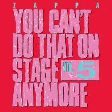 Frank Zappa (1940-1993): You Can't Do That On Stage Anymore Vol. 5, 2 CDs