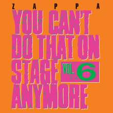 Frank Zappa (1940-1993): You Can't Do That On Stage Anymore Vol. 6, 2 CDs