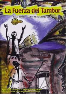 Alfredo Calvo: La Fuerza Del Tambor: Bata Bembe Y Guiro, DVD