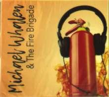 Michael Whalen (geb. 1965): Michael Whalen & The Fire Brigade, CD