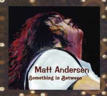 Matt Andersen: Something In Between, CD
