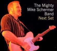 Mighty Mike Schermer: Next Set, CD