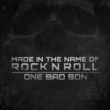 One Bad Son: Made In The Name Of Rock N Roll, LP