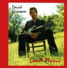 David Grissom: Loud Music, CD