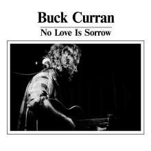 Buck Curran: No Love Is Sorrow, CD