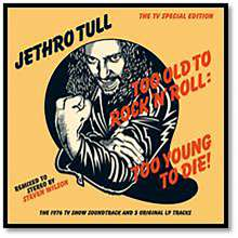 Jethro Tull: Too Old To Rock'n'Roll: Too Young To Die !, CD