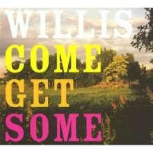 Willis: Come Get Some, LP