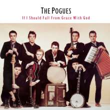 The Pogues: If I Should Fall From Grace With God (180g), LP