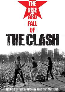 The Clash: The Rise And Fall Of The Clash: The Inside Story Of The Only Band That Mattered, DVD