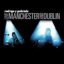 Rodrigo Y Gabriela: Live Manchester And Dublin, LP