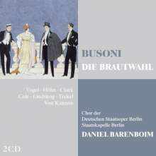 Ferruccio Busoni (1866-1924): Die Brautwahl, 2 CDs