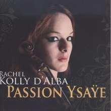 Rachel Kolly D'Alba  - Passion Ysaye, CD