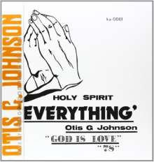 Otis G Johnson: Everything - God Is Love 78, LP