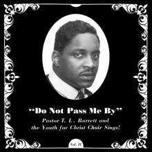 Pastor T. L. Barrett And The Youth For Christ Choir: Do Not Pass Me By Vol. II (remastered), LP