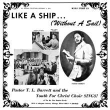Pastor T. L. Barrett And The Youth For Christ Choir: Like A Ship (Without A Sail) (Limited-Edition), LP