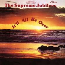 The Supreme Jubilees: It'll All Be Over (remastered), LP