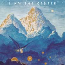 I Am The Center: Private Issue New Age Music In America 1950 - 1990, LP