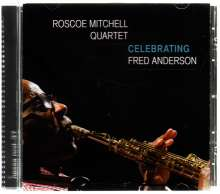 Roscoe Mitchell (geb. 1940): Celebrating Fred Anderson, CD