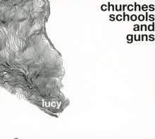 Lucy: Churches Schools and Guns, CD