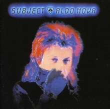 Aldo Nova: Subject (Remastered & Reloaded), CD