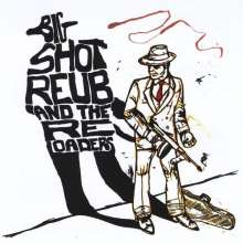 Big Shot Reub & The Reloaders: Roundhouse Blues, CD