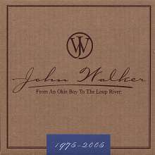 John Walker: From An Okie Boy To The Loup R, CD