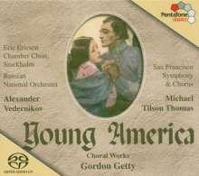 """Gordon Getty (geb. 1933): Choral Works """"Young America"""", SACD"""