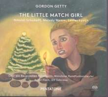 Gordon Getty (geb. 1933): The Little Match Girl für Chor & Orchester, SACD