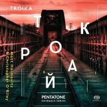 Matt Haimovitz & Christopher O'Riley - Troika, 2 Super Audio CDs