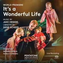 Jake Heggie (geb. 1961): It's a Wonderful Life, 2 SACDs