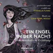 Luna Pearl Woolf (geb. 1973): Ein Engel in der Nacht - Eine musikalische Erzählung, SACD