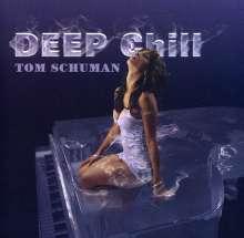 Tom Schuman: Deep Chill, CD