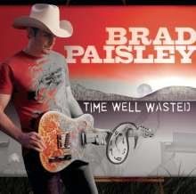 Brad Paisley: Time Well Wasted, CD