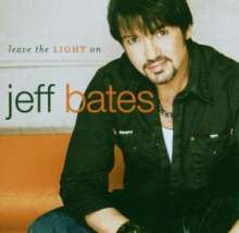 Jeff Bates: Leave The Light On, CD