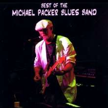 Michael Packer Blues Band: Best Of The Michael Packer Blues Band, CD