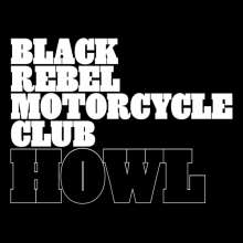Black Rebel Motorcycle Club: Howl (Limited Edition), 2 LPs