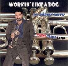Robbie Smith: Workin' Like A Dog, CD