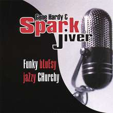 Gene Hardy & Sparkjiver: Funky Bluesy Jazzy Churchy, CD