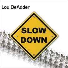 Lou Deadder: Slow Down, CD