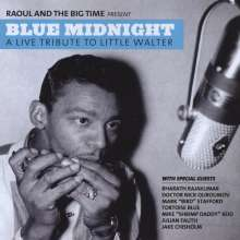 Raoul & The Big Time: Blue Midnight:  A Live Tribute, CD
