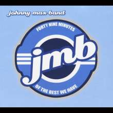Johnny Max: 49 Minutes Of The Best We Have, CD