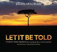 Julian Argüelles (geb. 1966): Let It Be Told, CD